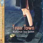 MANHATTAN JAZZ QUINTET / ORCHESTRA Teen Town album cover