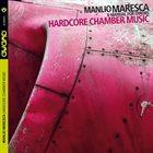 MANLIO MARESCA Manlio Maresca, Manual For Errors : Hardcore Chamber Music album cover