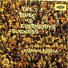 MANNY ALBAM The Blues is Everybody's Business album cover