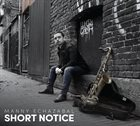 MANNY ECHAZABAL — Short Notice album cover