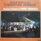 MANU DIBANGO L'Aventure Ambiguë (Bande Original Du Film) album cover