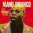 MANU DIBANGO Past Present Future album cover
