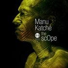 MANU KATCHÉ The ScOpe album cover