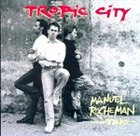 MANUEL ROCHEMAN Tropic City album cover