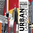 MANUEL VALERA Manuel Valera & Groove Square: Urban Landscape album cover