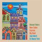 MANUEL VALERA Manuel Valera New Cuban Express Big Band : José Martí En Nueva York album cover