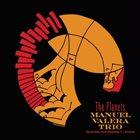 MANUEL VALERA Manuel Valera Trio : The Planets album cover