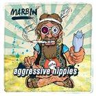MARBIN Aggressive Hippies album cover