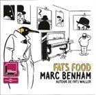 MARC BENHAM Fats Food - Autour De Fats Waller album cover