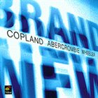 MARC COPLAND Brand New (with Abercrombie, Wheeler) album cover