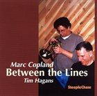 MARC COPLAND Marc Copland & Tim Hagans : Between The Lines album cover