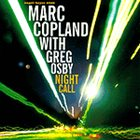 MARC COPLAND Marc Copland / Greg Osby : Night Call album cover