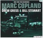 MARC COPLAND Night Whispers - New York Trio Recordings Vol. 3 (with Drew Gress & Bill Stewart) album cover
