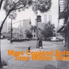 MARC COPLAND Time Within Time album cover