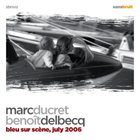 MARC DUCRET Bleu sur scène, July 2006 album cover