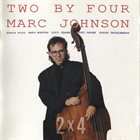 MARC JOHNSON Two By Four album cover