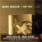 MARC MOULIN I Am You album cover