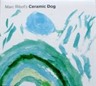 MARC RIBOT Ceramic Dog album cover