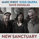 MARC RIBOT Marc Ribot ‎/ Susie Ibarra / Dave Douglas : New Sanctuary album cover