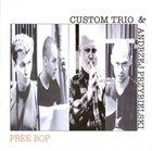 MARCIN OLÉS & BARTLOMIEJ BRAT OLÉS (OLÉS  BROTHERS) Free Bop (as Custom Trio / Andrzej Przybielski) album cover