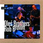 MARCIN OLÉS & BARTLOMIEJ BRAT OLÉS (OLÉS  BROTHERS) Live at SJC album cover
