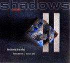 MARCIN OLÉS & BARTLOMIEJ BRAT OLÉS (OLÉS  BROTHERS) Shadows ( feat. Kenny Werner) album cover