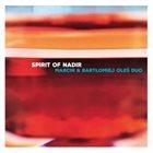 MARCIN OLÉS & BARTLOMIEJ BRAT OLÉS (OLÉS  BROTHERS) Spirit Of Nadir album cover