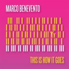 MARCO BENEVENTO This Is How It Goes album cover