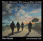 MARCO MARCONI New Roads – Live at the Bear album cover