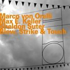 MARCO VON ORELLI Blow, Strike and Touch album cover