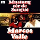MARCOS VALLE Mustang côr de sangue album cover
