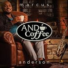 MARCUS ANDERSON And Coffee album cover