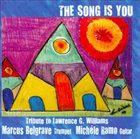 MARCUS BELGRAVE The Song Is You: Tribute to Lawrence G. Williams album cover