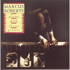 MARCUS ROBERTS Alone With Three Giants album cover