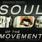 MARCUS SHELBY Soul of the Movement: Meditations on Dr. Martin Luther King Jr. album cover