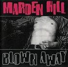 MARDEN HILL Blown Away album cover