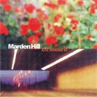 MARDEN HILL Lost Weekend album cover