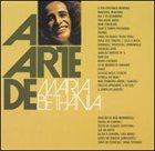 MARIA BETHÂNIA A arte de Maria Bethânia album cover