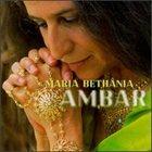 MARIA BETHÂNIA Âmbar album cover