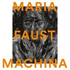 MARIA FAUST Machina album cover