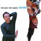 MARIA JOÃO Maria João & Mário Laginha : Chorinho Feliz album cover
