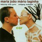 MARIA JOÃO Cor (with Mário Laginha, Trilok Gurtu, Wolfgang Muthspiel) album cover