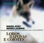 MARIA JOÃO Lobos, Raposas E Coiotes album cover