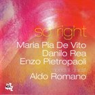 MARIA PIA DE VITO Maria Pia De Vito, Danilo Rea, Enzo Pietropaoli ‎: So Right album cover