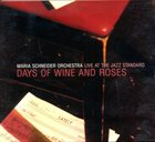 MARIA SCHNEIDER Days Of Wine And Roses: Live At The Jazz Standard album cover