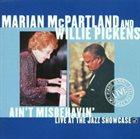 MARIAN MCPARTLAND Marian McPartland and Willie Pickens: Ain't Misbehavin - Live at the Jazz Showcase album cover