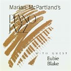 MARIAN MCPARTLAND Marian McPartland's Piano Jazz Featuring Eubie Blake album cover