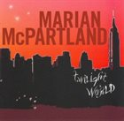 MARIAN MCPARTLAND Twilight World album cover