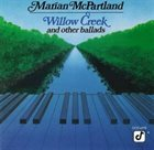 MARIAN MCPARTLAND Willow Creek and Other Ballads album cover