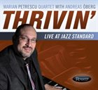 MARIAN PETRESCU Thrivin' - Live at Jazz Standard album cover